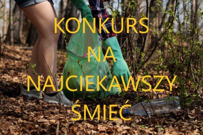 Konkurs nanajciekawszy śmieć podczas ploggingu wgminie Zielonki